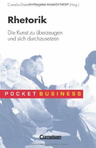 Pocket Business: Rhetorik. Die Kunst zu überzeugen und sich durchzusetzen