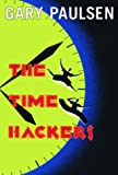 The Time Hackers (0385746598) by Paulsen, Gary