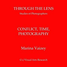 Conflict, Time, Photography Audiobook by Marina Vaizey Narrated by Dana Brewer Harris