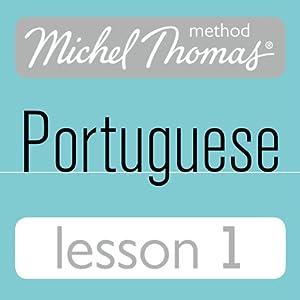 Michel Thomas Beginner Portuguese: Lesson 1 Audiobook
