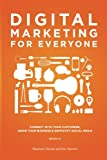 Digital Marketing for Everyone: Connect with your customers, grow your business & demystify social media