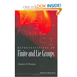 Representations of finite and Lie groups Charles B. Thomas