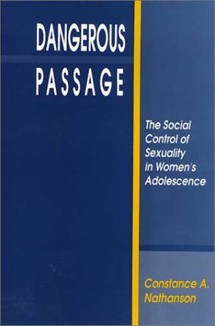 Dangerous Passage: The Social Control of Sexuality in...