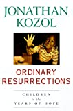 Ordinary Resurrections (051770000X) by Kozol, Jonathan