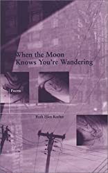 When the Moon Knows You're Wandering (New Issues Poetry & Prose)