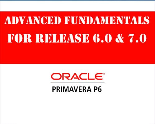 Primavera P6 Project Management Rel 7.0 Valid for 6.0 & 6.2 Video Training