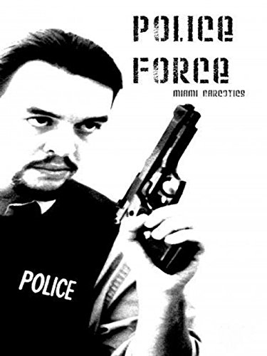 Police Force: Miami Narcotics