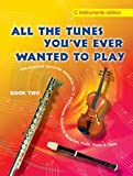 Various All the Tunes You'Ve Ever Wanted to Play: C Instruments: Book 2