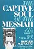 The Captive Soul of the Messiah: New Tales About Reb Nachman