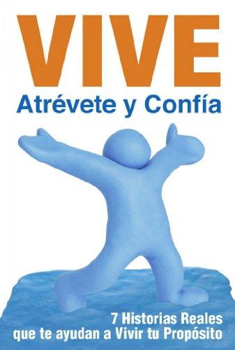 Portada del libro Vive, atrévete y confía de Roger Rodas y otros