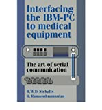 img - for [(Interfacing the IBM-PC to Medical Equipment: The Art of Serial Communication)] [Author: Richard W. D. Nickalls] published on (January, 2010) book / textbook / text book