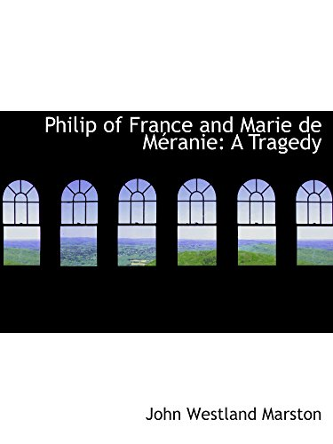 Philip of France and Marie de Méranie: A Tragedy