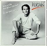 Michel Fugain ; Viva la vida, Des r�ves et du vent...