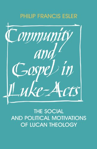 Community and Gospel in Luke-Acts Paperback: The Social and Political Motivations of Lucan Theology (Society for New Testament Studies Monograph Series)