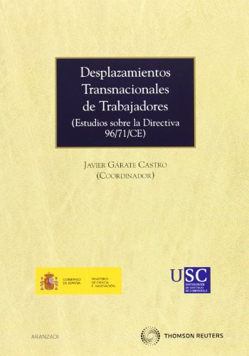 Desplazamientos Transnacionales de trabajadores - (Estudios sobre la Directiva 96/71/CE) (Monografía)