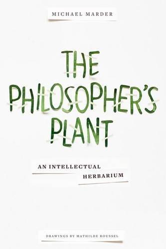 The Philosopher's Plant: An Intellectual Herbarium (Herbarium Press compare prices)