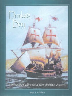 Drake's Bay: Unraveling California's great maritime mystery, Brian T Kelleher