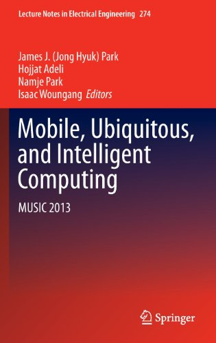 Mobile, Ubiquitous, And Intelligent Computing: Music 2013 (Lecture Notes In Electrical Engineering)