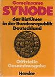 (Gemeinsame Synode) der Bistuemer in der Bundesrepublik Deutschland : Beschluesse der Vollversammlung. I Offizielle Gesamtausgabe