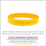 Live Strong: Inspirational Stories from Cancer Survivors | [Lance Armstrong Foundation]