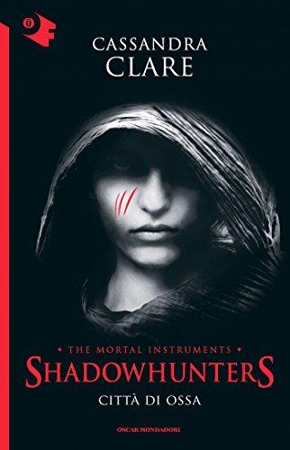 Shadowhunters Città di ossa Oscar bestsellers Vol 2054 PDF