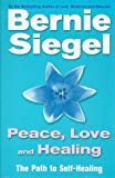 Peace, Love and Healing: The Path to Self-healing (0712670513) by Siegel, Bernie S.