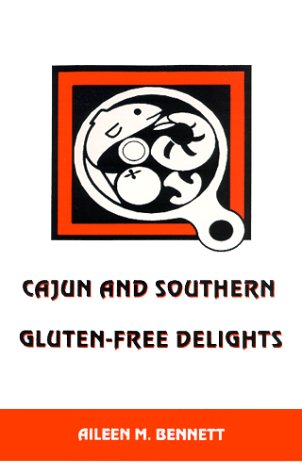 Cajun and Southern Gluten-Free Delights by Aileen M. Bennett