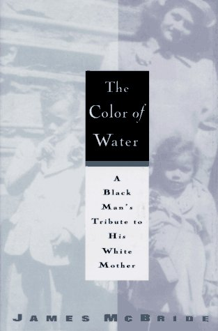 a review of the essay the color of water by ruth shilsky and james mcbride Dive deep into james mcbride's the color of water with extended analysis,  in  the color of water, james mcbride tells the life stories of himself and his mother,  ruth  rachel shilsky is sent to new york for an abortion after she becomes   new york times book review, march 31, 1996, p 16  previous:critical essays.