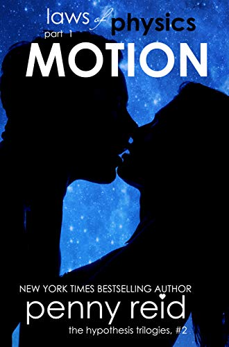 Motion (Law of Physics #1) (Hypothesis Series) [Reid, Penny] (Tapa Blanda)