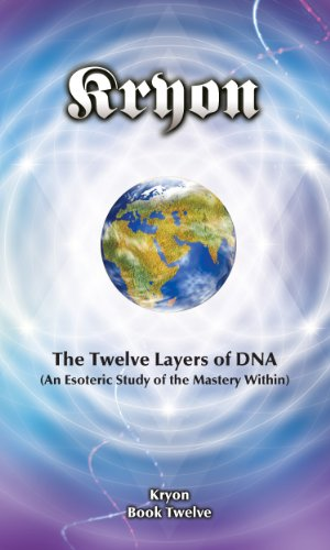Wrueginia: ## Download PDF The Twelve Layers of DNA (Kryon Book 12