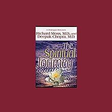 The Spiritual Journey (       UNABRIDGED) by Richard Moss, Deepak Chopra Narrated by Richard Moss, Deepak Chopra