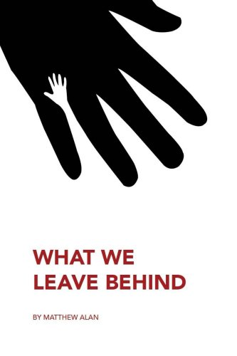 Free Kindle Book : What We Leave Behind