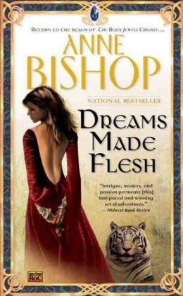 Cover of Dreams Made Flesh (Black Jewels, Book 5)