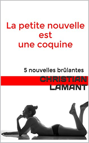 Couverture du livre La petite nouvelle est une coquine: 5 nouvelles brûlantes