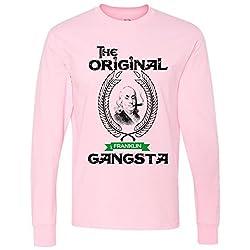 The Original Gangsta Gangster Benjamin Franklin Long Sleeve T-Shirt