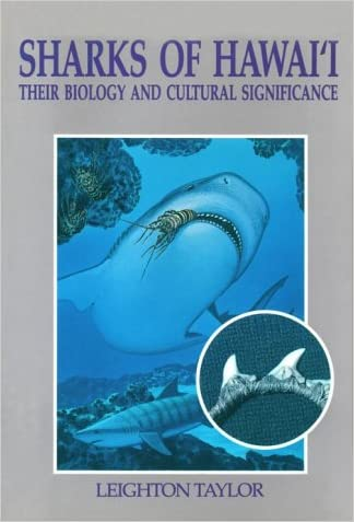 Sharks of Hawai'i: Their Biology And Cultural Significance