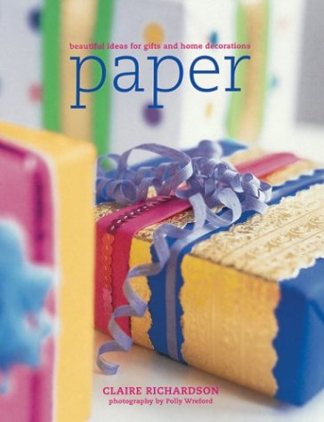 Paper: Beautiful Ideas for Gifts and Home Decorations