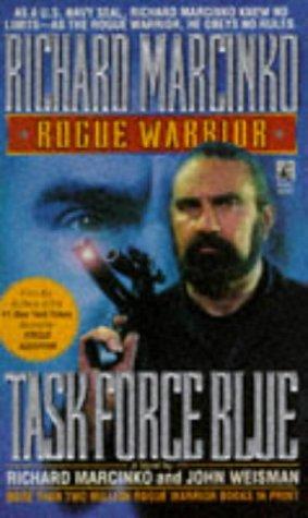 Task Force Blue (Rogue Warrior), RICHARD MARCINKO, JOHN WEISMAN