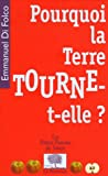 Pourquoi la Terre tourne-t-elle ?