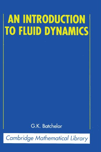 An Introduction to Fluid Dynamics (Cambridge Mathematical...