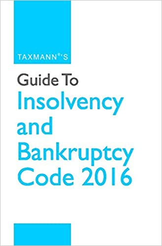 Guide to Insolvency and Bankruptcy Code 2016 (September 2016 Edition)