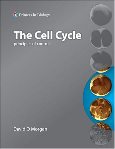 The Cell Cycle: Principles of Control (Primers in...