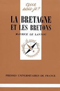 La Bretagne et les Bretons par Maurice Le Lannou