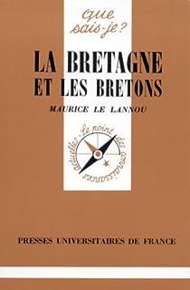 La Bretagne et les Bretons par Le Lannou