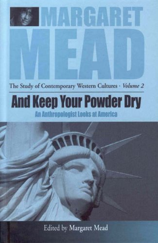 And Keep Your Powder Dry: An Anthropolgist Looks at America Volume 2