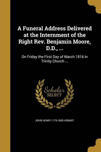 a-funeral-address-delivered-at-the-internment-of-the-right-rev-benjamin-moore-dd-on-friday-the-first