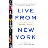 Live From New York: The Complete, Uncensored History of Saturday Night Live as Told by Its Stars, Writers, and Guestsby Tom Shales