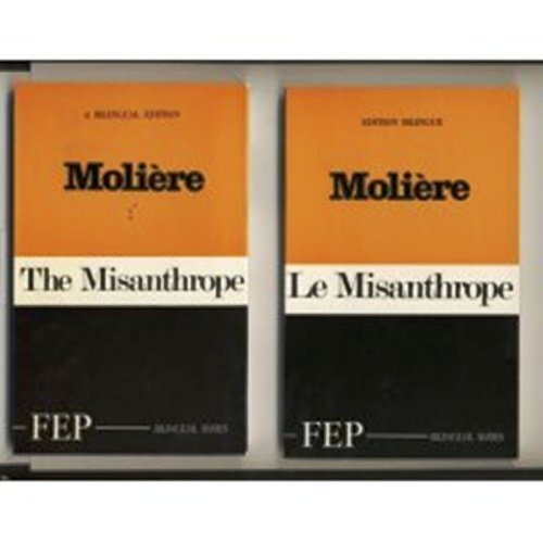 Le Misanthrope : The Misanthrope (Bilingual Edition - French and English) (French Edition) by Moliere (1999-01-11)