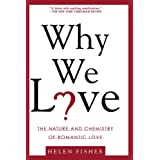 Why We Love: The Nature and Chemistry of Romantic Loveby Helen Fisher