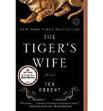 The Tiger's Wife [ THE TIGER'S WIFE ] by Obreht, Tea (Author) Nov-01-2011 [ Paperback ]